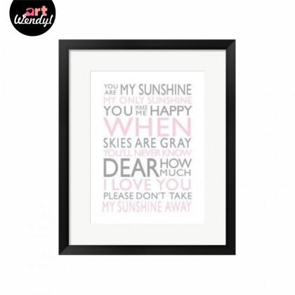 "Framed Art Print ""You Are My Sunshine"""