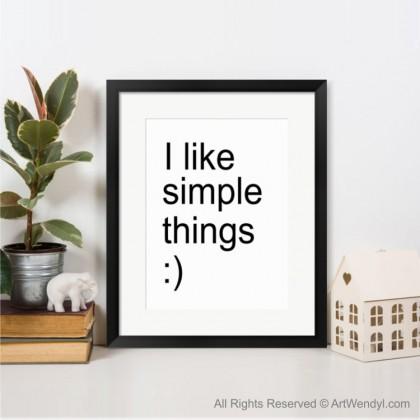 "Framed Art Print ""I Like Simple Things"""